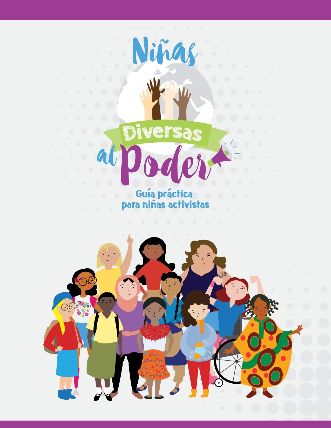 Niñas diversas al poder: Guía práctica para niñas activistas