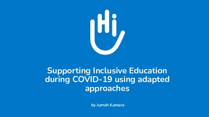 Supporting Inclusive Education during COVID-19 using adapted approaches