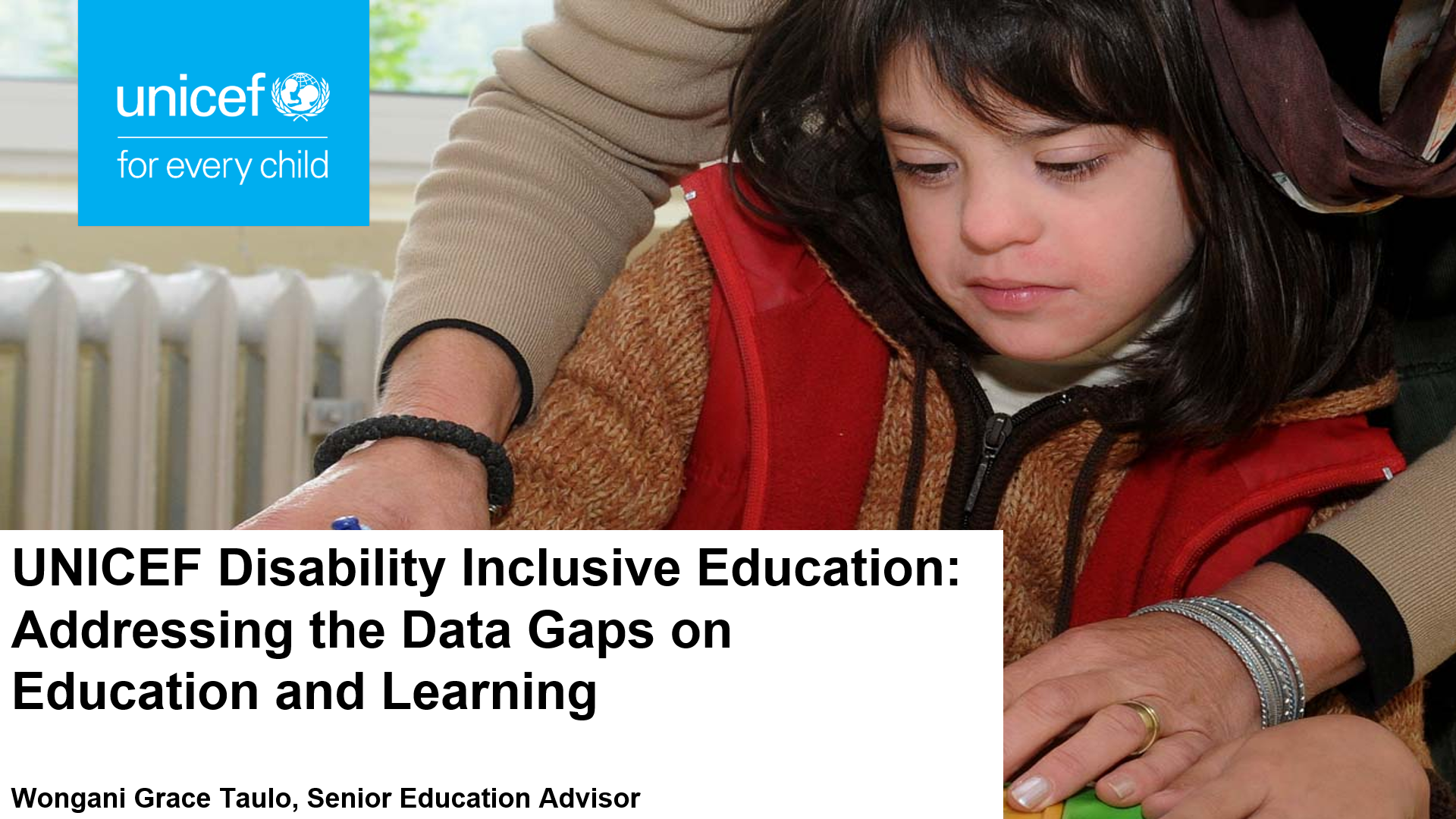 UNICEF Disability Inclusive Education: Addressing the Data Gaps on Education and Learning