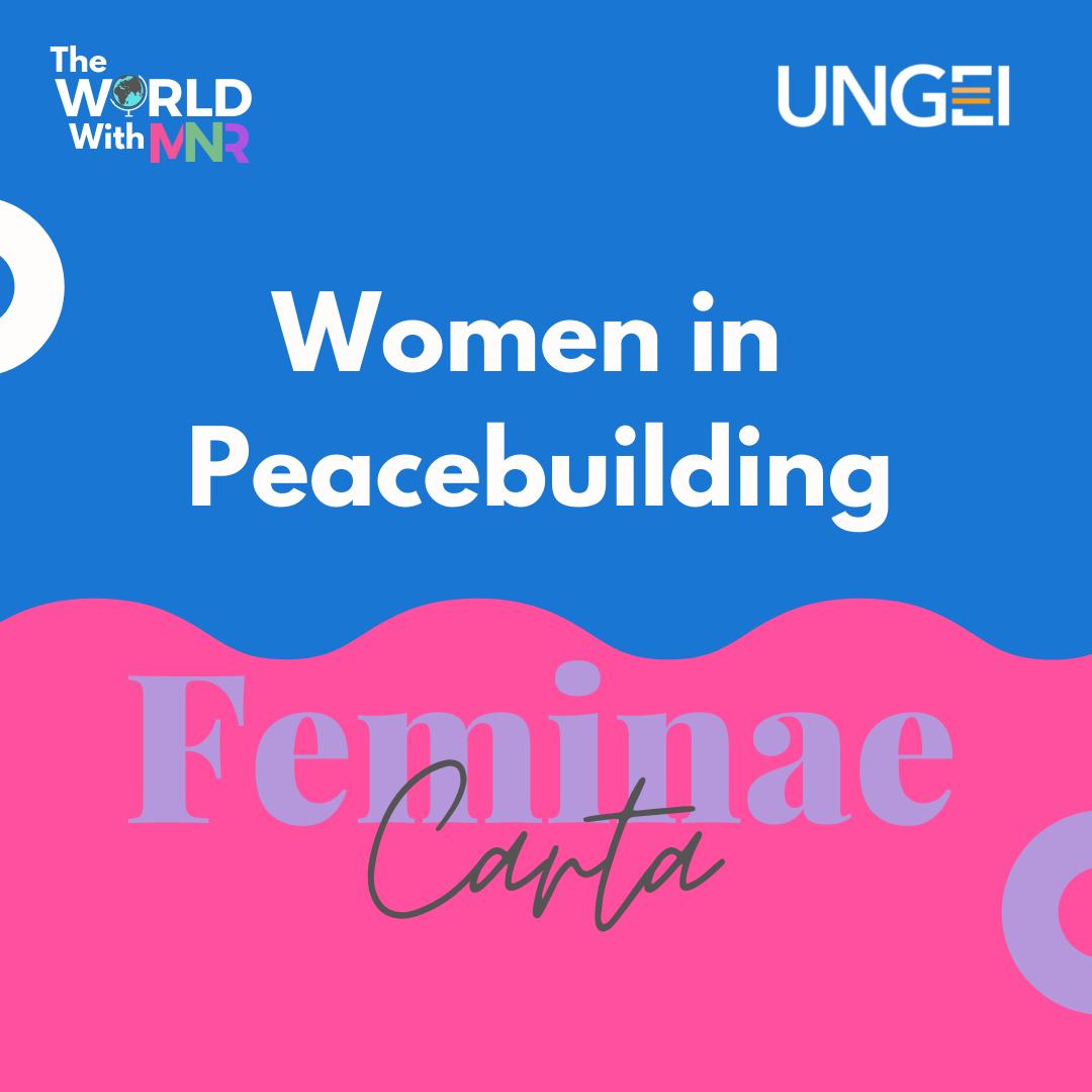 Research Stories from Feminae Carta: Women in Peacebuilding