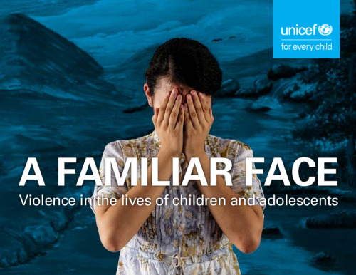 A Familiar Face: Violence in the lives of children and adolescents