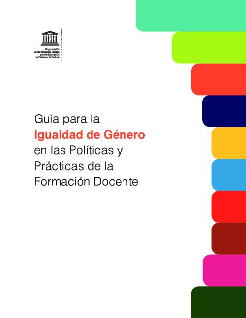 Guía para la igualdad de género en las políticas y prácticas de la formación docente
