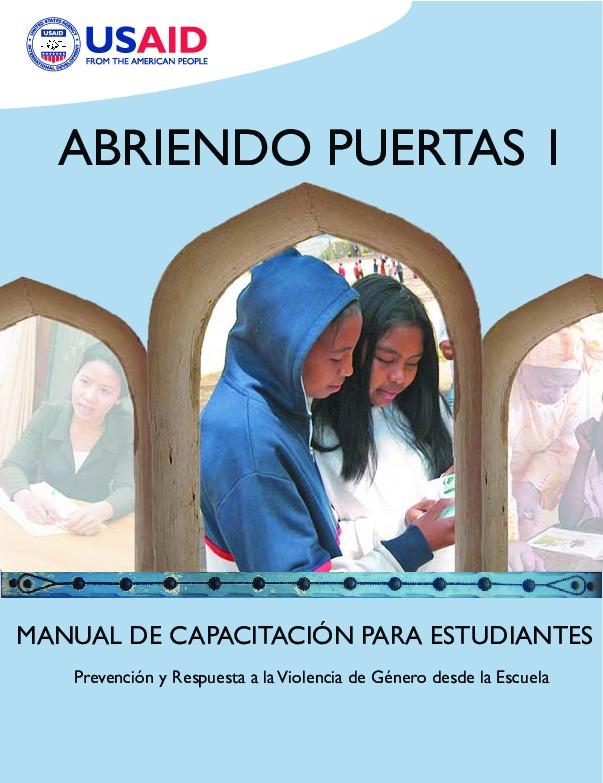 Abriendo Puertas I: Manual de capacitación para estudiantes prevención y respuesta a la violencia de género desde la escuela