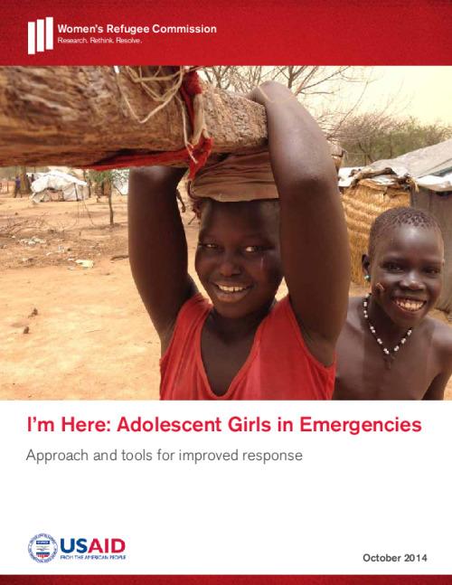 I'm Here: Adolescent Girls in Emergencies