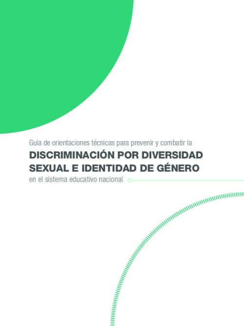 Guía de orientaciones técnicas para prevenir y combatir la discriminacion por diversidad sexual e identidad de genero en el sistema educativo nacional