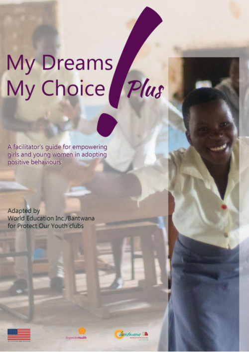 My Dreams My Choice Plus! A facilitator guide for empowering girls and young women in adopting positive behaviors