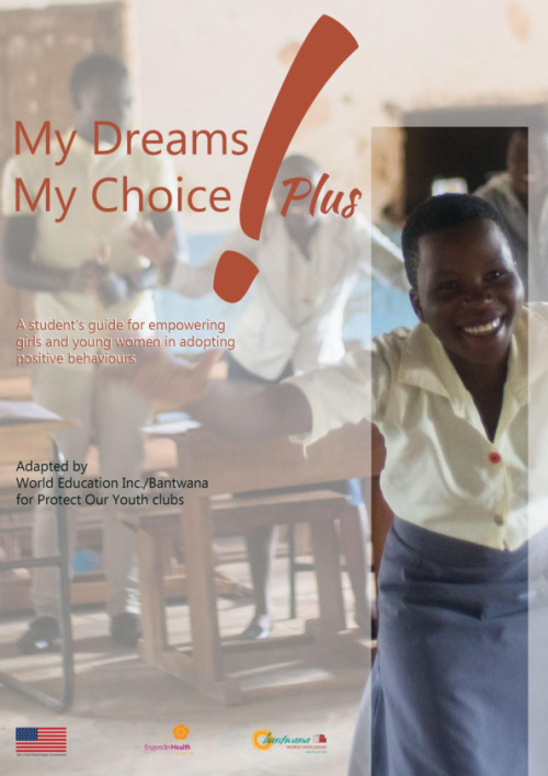My Dreams My Choice Plus! A student guide for empowering girls and young women in adopting positive behaviors