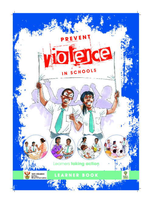 Prevent violence in schools: Learners taking action - Learner book