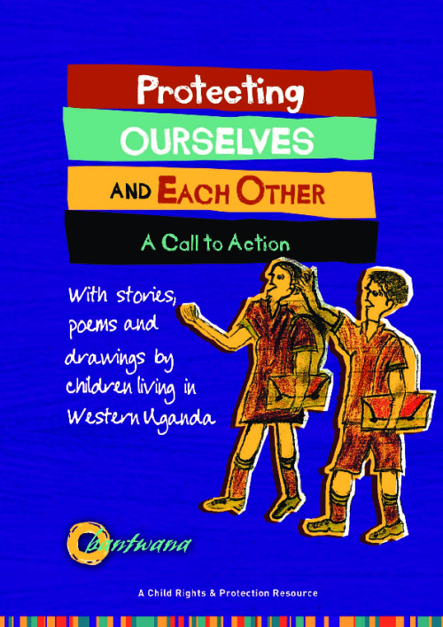 Protecting Ourselves and Each Other: A call to action with stories, drawings, and poems from children living in western Uganda
