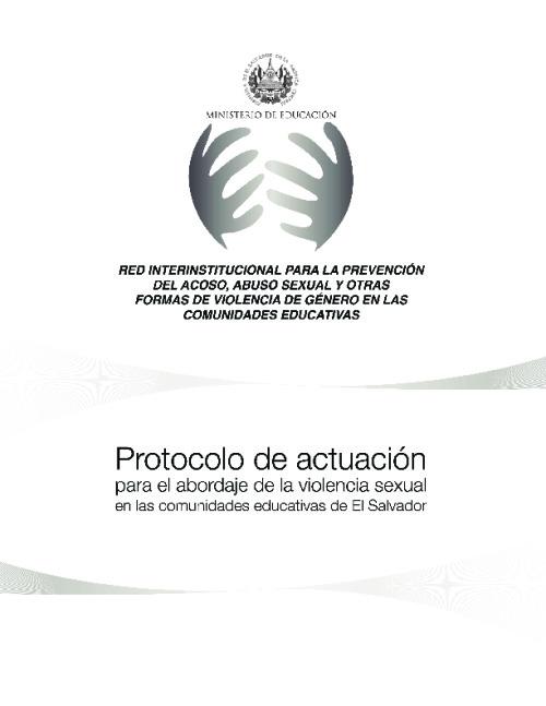 Protocolo de actuación para el abordaje de la violencia sexual en las comunidades educativas de El Salvador